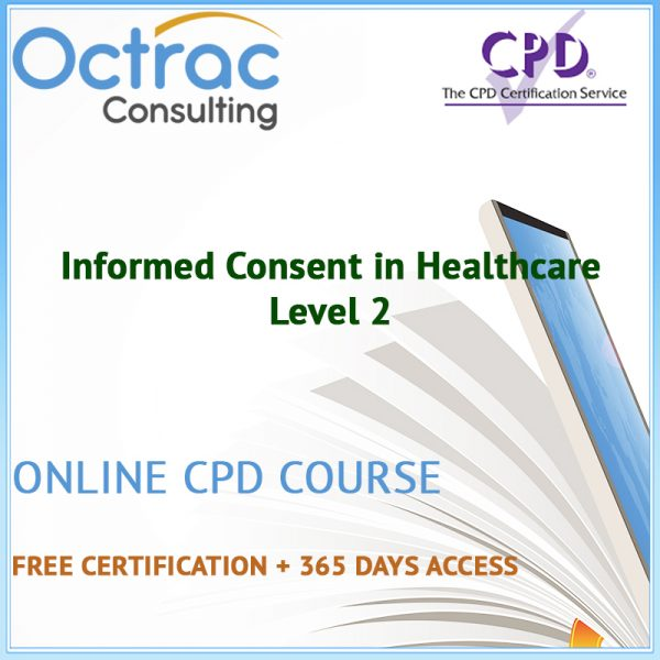 Informed Consent in Healthcare - Level 2 - Online CPD Course