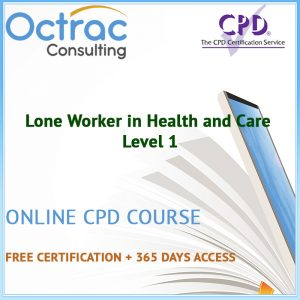 Lone Worker in Health and Care - Level 1 - Online CPD Course