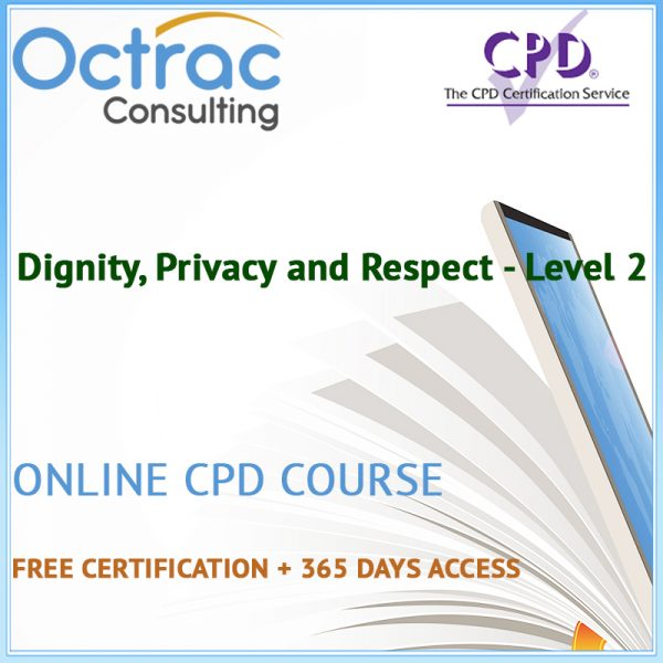 Dignity, Privacy and Respect - Level 2 - Online CPD Course