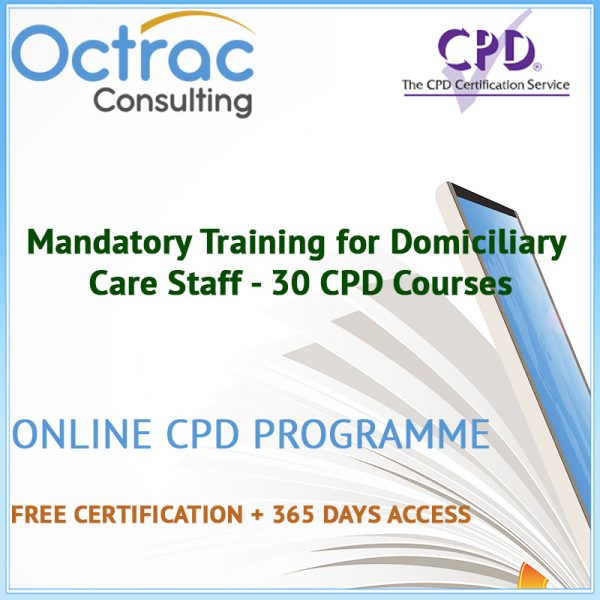 Mandatory Training for Domiciliary Care Staff - 30 CPD Courses