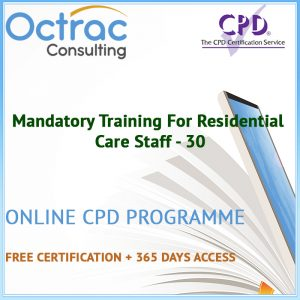 Mandatory Training For Residential Care Staff - 30 CPD Courses