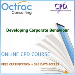 Developing Corporate Behaviour – Online CPD Course