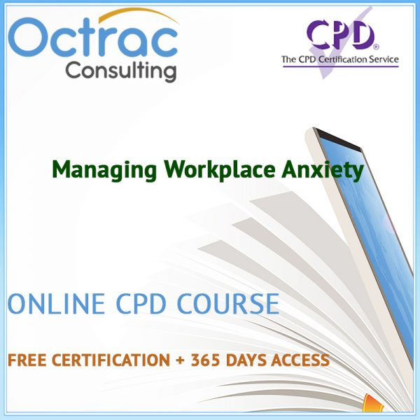 Managing Workplace Anxiety - Online CPD Course