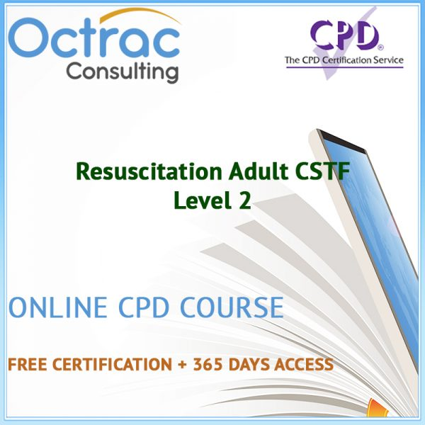 Resuscitation Adult CSTF - Level 2 - Online CPD Course